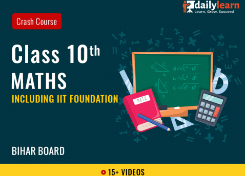 Class 10th - Maths - Crash Course (Including IIT Foundation) - Bihar Board