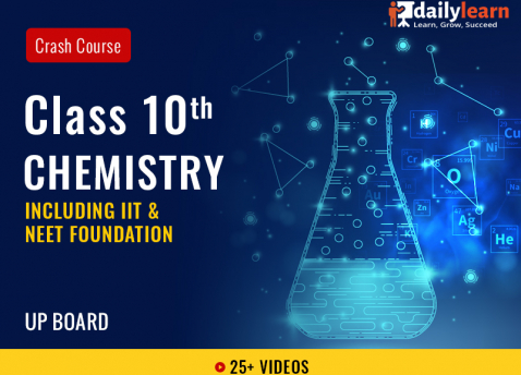 Class 10th - Chemistry - Crash Course (Including IIT & NEET Foundation) - UP Board