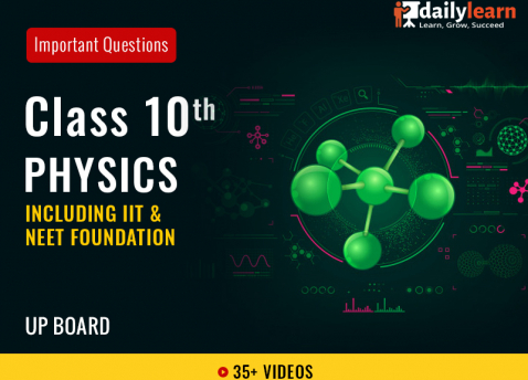 Class 10th - Physics - Important Questions (Including IIT & NEET Foundation) - UP Board