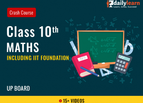 Class 10th - Maths - Crash Course (Including IIT Foundation) - UP Board