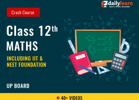 Class 12th - Maths - Crash Course (Including IIT & NEET Foundation) - UP Board