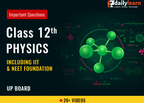 Class 12th - Physics - Previous Year Questions (Including IIT & NEET Foundation) - UP Board