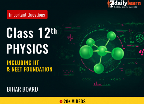 Class 12th - Physics - Previous Year Questions (Including IIT & NEET Foundation) - Bihar Board