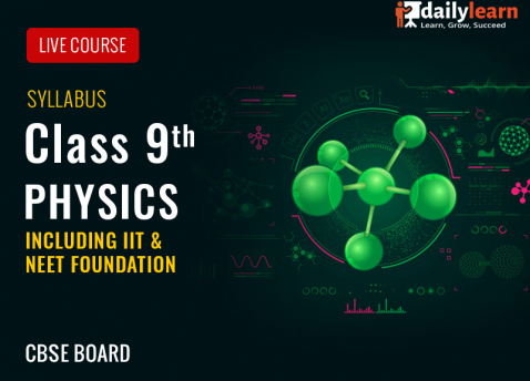 Physics Live Course - Class 9th (Including IIT & NEET Foundation) - CBSE Board