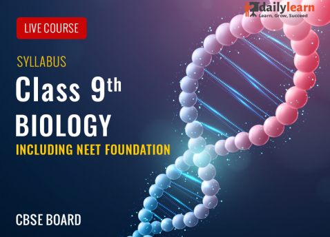 Biology Live Course - Class 9th (Including NEET Foundation) - CBSE Board