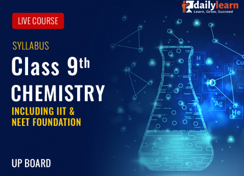 Chemistry Live Course - Class 9th (Including IIT & NEET Foundation) - UP Board