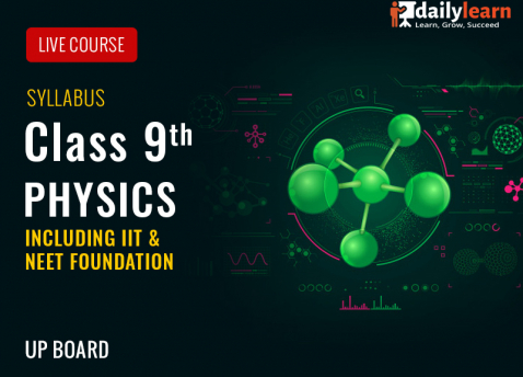 Physics Live Course - Class 9th (Including IIT & NEET Foundation) - UP Board