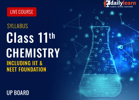 Chemistry Live Course - Class 11th (Including IIT & NEET Foundation) - UP Board