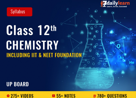 Class 12th - Chemistry - Syllabus Videos (Including IIT & NEET Foundation) - UP Board