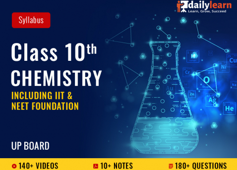 Class 10th - Chemistry - Syllabus Videos (Including IIT & NEET Foundation) - UP Board