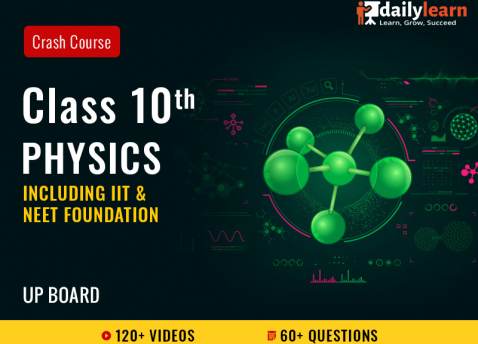 Class 10th - Physics - Crash Course (Including IIT & NEET Foundation) - UP Board